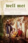 Well Met: Renaissance Faires and the American Counterculture - Rachel Lee Rubin