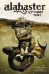 Alabaster Volume 2: Grimmer Tales - Caitlin Kiernan, Daniel Chabon, Steve Lieber