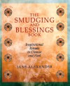 The Smudging and Blessings Book: Inspirational Rituals to Cleanse and Heal - Jane Alexander