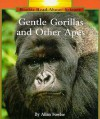 Gentle Gorillas and Other Apes - Allan Fowler