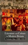Literature and Culture in Modern Britain, Volume 1: 1900-1929 - Clive Bloom