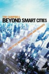 Beyond Smart Cities: How Cities Network, Learn and Innovate - Tim Campbell