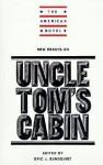New Essays on Uncle Tom's Cabin - Eric J. Sundquist, Emory Elliott
