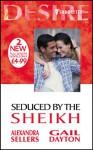 Seduced By The Sheikh (Desire) - Gail Dayton, Alexandra Sellers