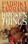 Broken Things - Padrika Tarrant