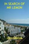 In Search of MR Lemon - John Graham