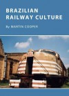 Brazilian Railway Culture - Martin Cooper