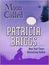Moon Called (Mercedes Thompson, #1) - Patricia Briggs