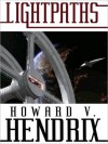 Lightpaths - Howard V. Hendrix