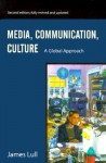 Media, Communication, and Culture: A Global Approach - James Lull