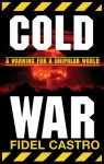 Cold War: A Warning for a Unipolar World - Fidel Castro
