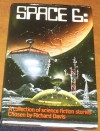 Space 6: - Anne McCaffrey, Ray Bradbury, Adrian Cole, John Wyndham, Tony Richards, David Campton, Richard Davis, Glenn Chandler, Frances Stephens, Terry Tapp, Julia Birley