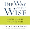 The Way of the Wise: Simple Truths for Living Well (Audio) - Kevin Leman, Jon Gauger