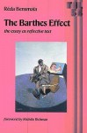 The Barthes Effect: The Essay as Reflective Text - Réda Bensmaïa, Pat Fedkiew, Michele H. Richman