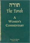 The Torah: A Women's Commentary - Tamara Cohn Eskenazi, Andrea Weiss