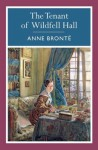 The Tenant at Wildfell Hall - Anne Brontë