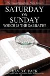 Saturday or Sunday: Which Is the Sabbath? - David C. Pack