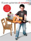 El Joven Guitarrista Al Completo: Complete Junior Guitarist - Spanish Edition - Joe Bennett