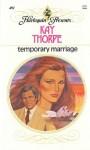Temporary Marriage - Kay Thorpe