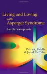 Living and Loving with Asperger Syndrome: Family Viewpoints - Roger Priddy, Estelle McCabe, Jared McCabe
