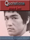Quotations by Bruce Lee - Bruce Lee, Urszula Miller
