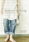 Feature Writing: Telling the Story - Stephen Tanner, Nick Richardson, Molly Blair