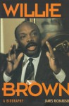 Willie Brown: A Biography - James Richardson