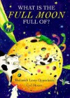 What Is the Full Moon Full Of? (Picture Yearling Book) - Shulamith Oppenheim, Cyd Moore