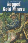 Rugged Gold Miners - Jeff Savage