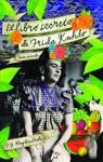 Frida Kahlo's Secret Book (Spanish Edition) - F.G. Haghenbeck