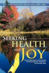 Seeking Health and Joy: Overcoming Cancer and Embracing the Path of Yoga for Forgiveness and Peaceful Aging - Antonietta Francini