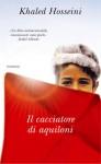 Il cacciatore di aquiloni - Khaled Hosseini, Isabella Vaj, Fabrizio Parenti