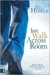 Just Walk Across the Room Publisher: Zondervan - Bill Hybels