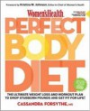 Women's Health Perfect Body Diet: The Ultimate Weight Loss and Workout Plan to Drop Stubborn Pounds and Get Fit for Life - Cassandra Forsythe