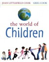 World of Children Value Pack (includes MyDevelopmentLab with E-Book Student Access& Grade Aid Workbook with Practice Tests) - Joan Littlefield Cook, Greg Cook
