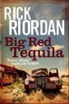Big Red Tequila - Rick Riordan