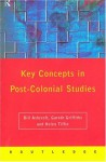 Key Concepts in Post-Colonial Studies - Bill Ashcroft, Gareth Griffiths, Helen Tiffin