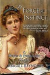 By Force of Instinct: A Pride & Prejudice Variation - Abigail Reynolds