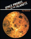 Space Probes to the Planets - Fay Robinson