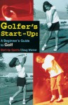 Golfer's Start-Up: A Beginner's Guide to Golf - Doug Werner