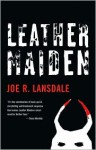 Leather Maiden (Trade Paperback) - Joe R. Lansdale