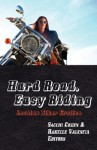 Hard Road, Easy Riding: Lesbian Biker Erotica - Sacchi Green, Rakelle Valencia