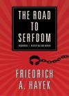 The Road to Serfdom - Friedrich A. von Hayek, William Hughes