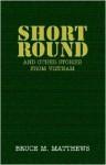 Short Round - Bruce M. Matthews