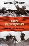Cień zwycięstwa - Wiktor Suworow