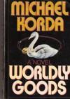 Worldly Goods - Michael Korda