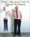That's the Way I See It - David Hockney