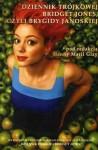 Dziennik Trójkowej Bridget Jones, czyli Brygidy Janowskiej - Hanna Maria Giza