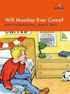 Will Monday Ever Come - Sheila M. Blackburn