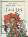 Tam Lin: An Old Ballad - Jane Yolen, Charles Mikolaycak